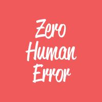 Zero human error