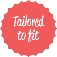 Tailored to fit